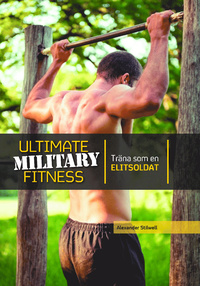 9789188243003_200x_ultimate-military-fitness-trana-som-en-elitsoldat1